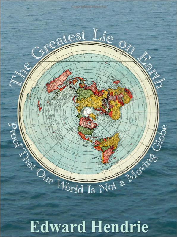 Book Review – The Greatest Lie on Earth: Proof That Our World Is Not a Moving Globe
