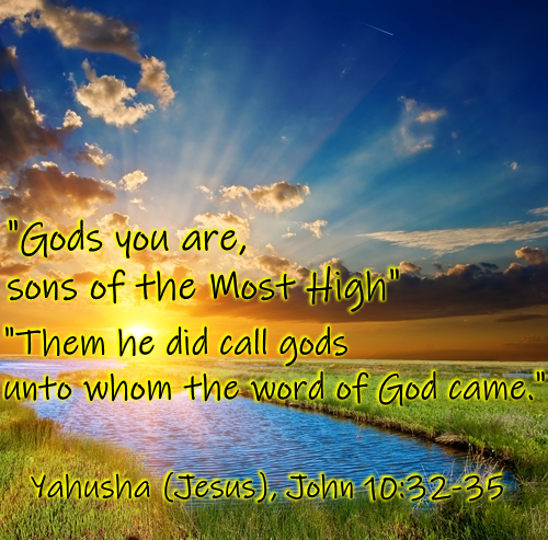 'Gods you are , And sons of the Most High'